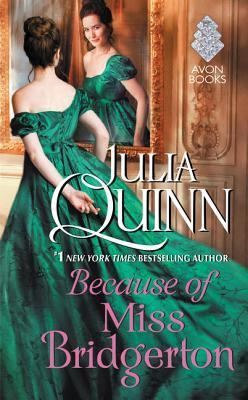 Cover of Because of Miss Bridgerton; a young woman in a ballgown glances at herself in a mirror